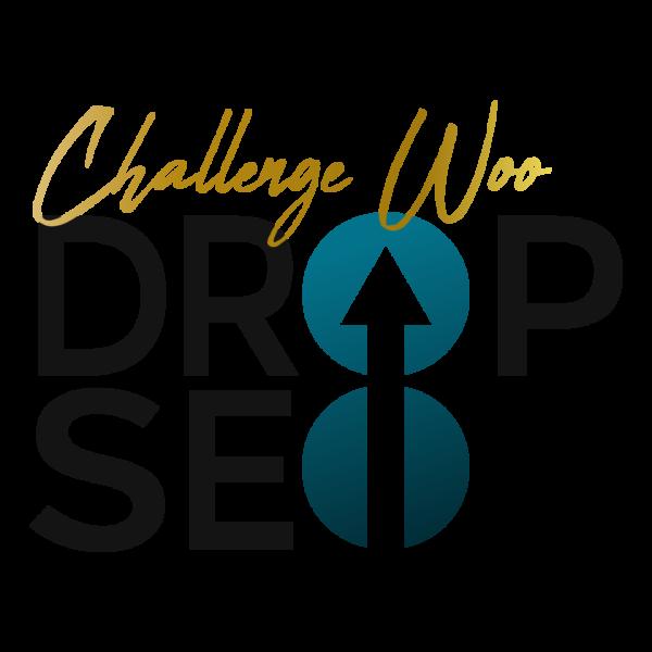 Challenge WOO DRop SEO
